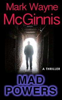 Mad Powers (Tapped In #1) - Mark Wayne McGinnis