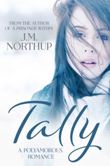TALLY: A Polyamorous Romance - J.M. Northup