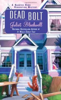 Dead Bolt - Juliet Blackwell