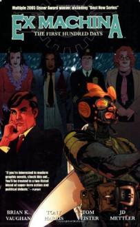 Ex Machina, Vol. 1: The First Hundred Days - Brian K. Vaughan, Tony Harris