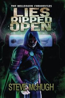 Lies Ripped Open (The Hellequin Chronicles) - Steve McHugh