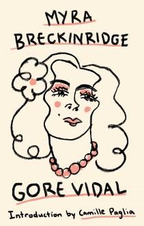 Myra Breckinridge - Gore Vidal,Camille Paglia