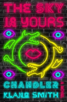 The Sky is Yours - Chandler Klang Smith