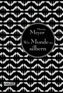 Wie Monde so silbern (Luna-Chroniken, #1) - Marissa Meyer