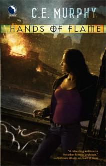 Hands of Flame - C.E. Murphy