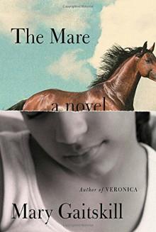 The Mare: A Novel - Mary Gaitskill