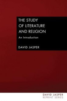 The Study of Literature and Religion: An Introduction - David Jasper