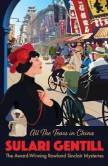 All the Tears in China - Sulari Gentill