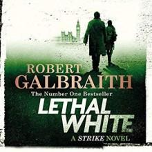 Lethal White - Robert Galbraith, Robert Glenister