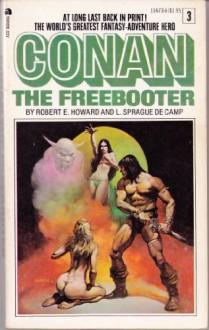 Conan The Freebooter - Robert E. Howard, L. Sprague de Camp