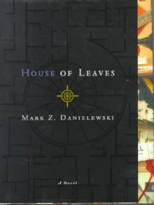 House of Leaves - Mark Z Danielewski