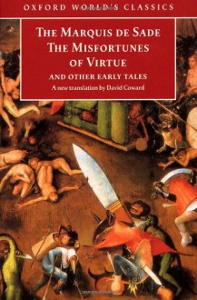 The Misfortunes of Virtue and Other Early Tales - Marquis de Sade, David Coward