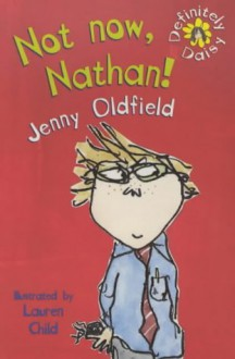 Not Now, Nathan - Jenny Oldfield