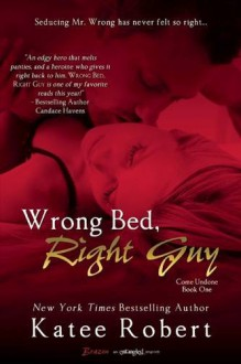 Wrong Bed, Right Guy - Katee Robert