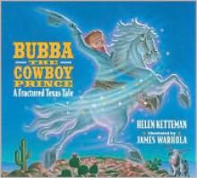 Bubba, The Cowboy Prince - Helen Ketteman,James Warhola