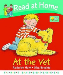 At The Vet - Roderick Hunt, Annemarie Young, Alex Brychta