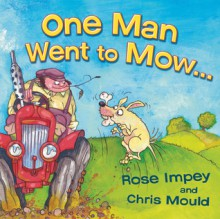 One Man Went to Mow . . . - Rose Impey, Chris Mould