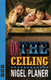 On the Ceiling - Nigel Planer