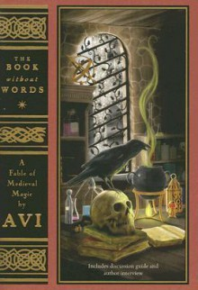 The Book without Words: A Fable of Medieval Magic - Avi, Tim Zulewski