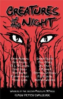 Creatures of the Night: Absolute XPress Flash Fiction Challenge #2 - Marie Andreas, Beth Caudill, Stef Donev, R.L. Stuemke, M. L. D. Curelas, Tina Hunter, M.L.D. Curelas, Cynthia Latzko, Sarah Melton, Tammy Lynde, Paul Monks, Jay Raven, J.A. Saare, Matthew Stroescu, Heather Wildman
