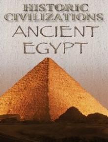 Ancient Egypt (Historic Civilizations) - Anita Ganeri