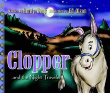 Clopper and the Night Travelers - Emily King