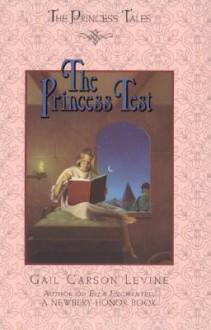 The Princess Test (The Princess Tales) - Gail Carson Levine, Mark Elliott