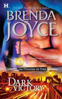 Dark Victory (Masters of Time, Book 4) - Brenda Joyce