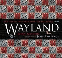 Wayland - Tony Mitton, John Lawrence