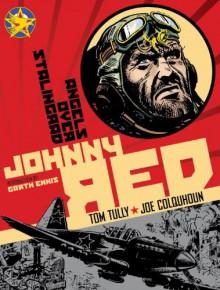 Johnny Red - Angels Over Stalingrad: Volume 3 - Tom Tully, Joe Colquhoun, Garth Ennis
