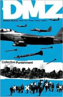 DMZ, Vol. 10: Collective Punishment - Andrea Mutti, Cliff Chiang, Nathan Fox, David Lapham, Brian Wood, Danijel Žeželj