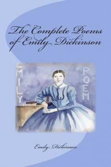 The Complete Poems of Emily Dickinson - Emily Dickinson