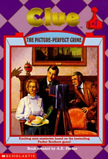 The Picture-Perfect Crime - A.E. Parker,Jahnna N. Malcolm