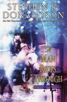 A Man Rides Through (Mordant's Need) - Stephen R. Donaldson