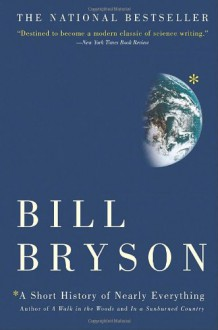 A Short History of Nearly Everything - William Roberts, Bill Bryson