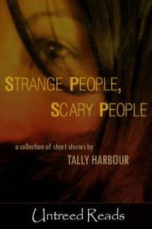Strange People, Scary People - Tally Harbour