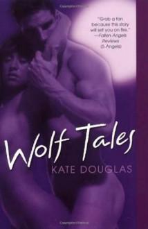 Wolf Tales - Kate Douglas