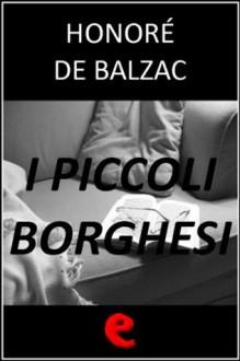 I piccoli borghesi - Honoré de Balzac