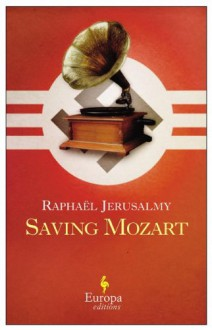 Saving Mozart - Raphaël Jerusalmy