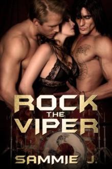 Rock The Viper - Sammie J., Kellie Dennis