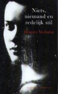 Niets, Niemand En Redelijk Stil - Dimitri Verhulst