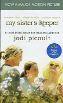 My Sisters Keeper -2004 publication. - Jodi Picoult