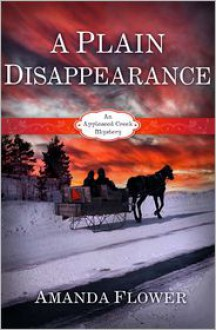 A Plain Disappearance - Amanda Flower