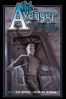 The Avenger: Justice Inc. - Robin Wayne Bailey, Will Murray, Joe Gentile, Howard Hopkins