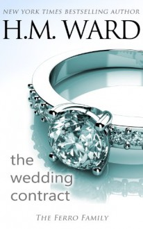 The Wedding Contract (A Ferro Family Novel) - H.M. Ward
