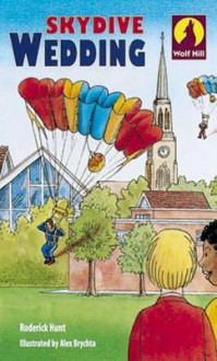 Skydive Wedding - Roderick Hunt, Alex Brychta
