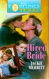 Hired Bride (Fortunes of Texas #12) - Jackie Merritt