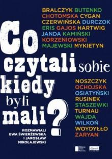 Co czytali sobie kiedy byli mali? - Jarosław Mikołajewski, Ewa Świerżewska