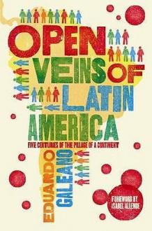 Open Veins of Latin America - Eduardo Galeano
