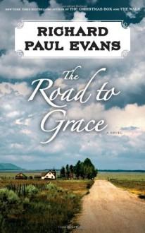 The Road to Grace - Richard Paul Evans